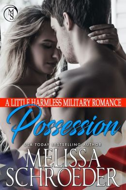 Possession: A Little Harmless Military Romance