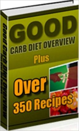 Your Kitchen Guide eBook - Good Carb Diet Overview - Foods With a High Glycemic Index To Lose Weight Fast!