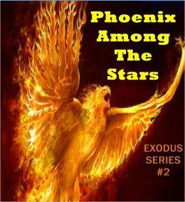 Phoenix Among The Stars