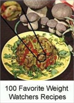 Weight Loss CookBook Recipes on 100 Favorite Weight Watchers Recipes - There are a large number of entrees to choose from...