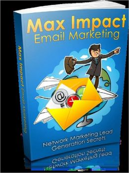 Maximum Impact Email Marketing