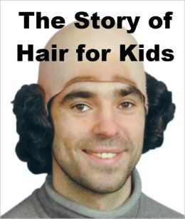 The Story of Hair for Kids