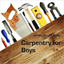 Carpentry for Boys (Illustrated)