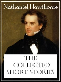 The Collected Short Stories of Nathaniel Hawthorne