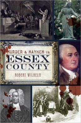 Murder and Mayhem in Essex County