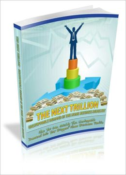 Make Unlimited Wealth - The Next Trillion Unstoppable Demand In The Home Business Industry