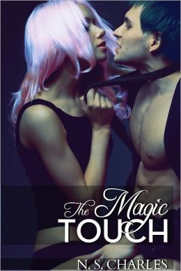 The Magic Touch (An Erotic Romance)