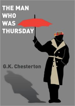 The Man Who Was Thursday: a Nightmare - by G.K. Chesterton (Full Version)