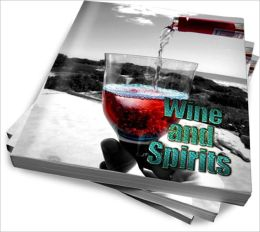 Discover The Beauty Of Wine And Spirits – A Business And Hobby Guide