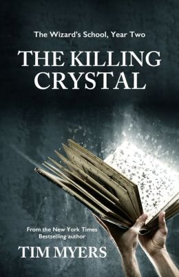Wizard's School: Year 2, The Killing Crystal (Young Adult Fantasy)