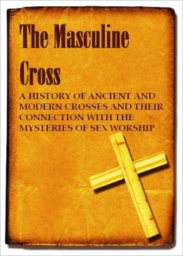 The Masculine Cross (Illustrated)