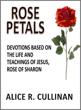 Rose Petals (Devotions Based on the Life and Teachings of Jesus, Rose of Sharon)