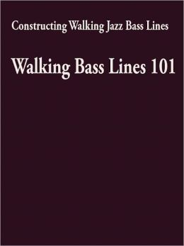 Constructing Walking Jazz Bass Lines - Walking Bass Lines 101