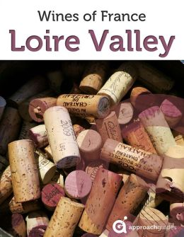 Loire Valley: Guide to the Wines of France (French Wine Guide)