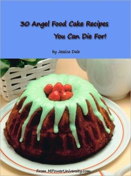 30 Angel Food Cake Recipes You Can Die For!