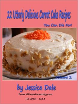 22 Utterly Delicious Carrot Cake Recipes You Can Die For!