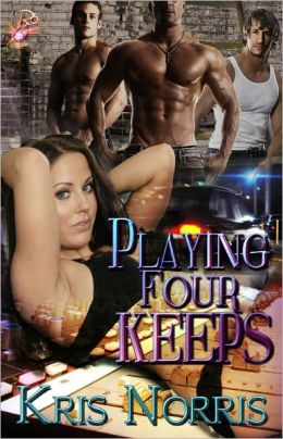 Playing Four Keeps (Multiple Partner Romantic Suspense)