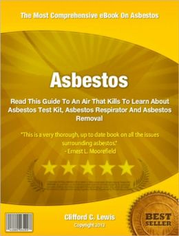 Asbestos: Read This Guide To An Air That Kills To Learn About Asbestos Test Kit, Asbestos Respirator And Asbestos Removal
