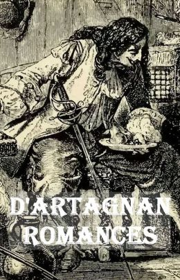 COMPLETE AND UNABRIDGED D'ARTAGNAN ROMANCES (with detailed links to Titles and Chapters, The Three Musketeers, Twenty Years After, The Vicomte de Bragelonne, Ten Years Later, Louise de la Valliere, The Man in the Iron Mask)