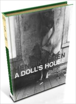 A Doll's House: A play by Henrik Ibsen