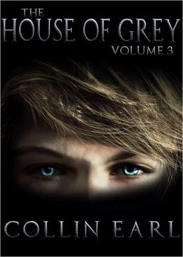 The House of Grey: Volume 3