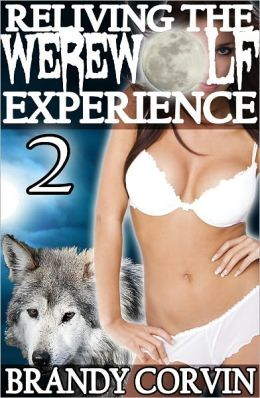 Reliving the Werewolf Experience 2 (Menage Paranormal Werewolf Erotica)