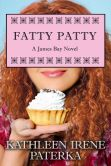 Book Cover Image. Title: Fatty Patty (The James Bay Series), Author: Kathleen Irene Paterka