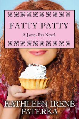 Fatty Patty (The James Bay Series)