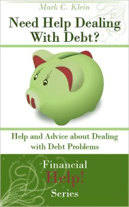 Need Help Dealing With Debt? Help and Advice about Dealing with Debt Problems