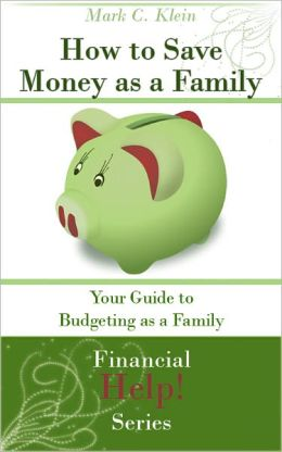 How to Save Money As A Family: Your Guide to Saving Money As A Family