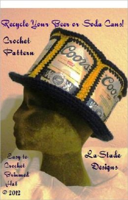 Recycled Beer Can Soda Can Hat Crochet Pattern