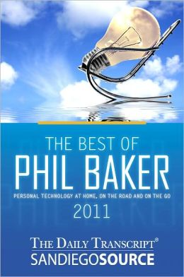 The Best of Phil Baker-2011: Personal Technology at Home, on the Road and on the Go