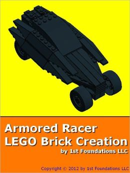 Armored Racer - LEGO Brick Instructions by 1st Foundations