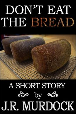 Don't Eat the Bread