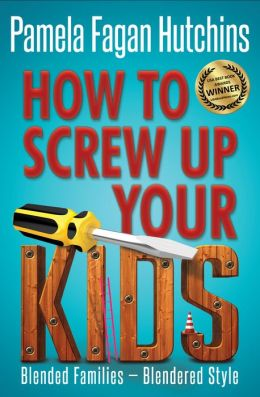 How To Screw Up Your Kids