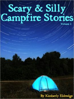 Scary & Silly Campfire Stories: Fifteen Spooky and Silly Tales