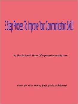 3 Step Process To Improve Your Communication Skill!