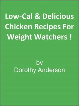 Low-Cal & Delicious Chicken Recipes For Weight Watchers!