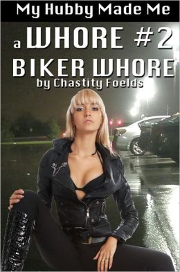 My Hubby Made Me a Biker Whore