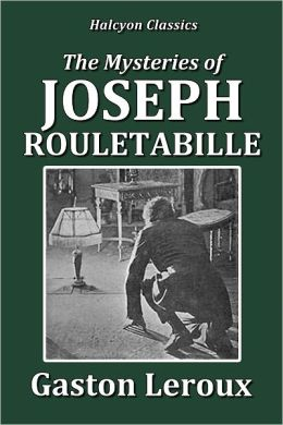 The Mysteries of Joseph Rouletabille