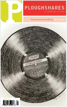 Ploughshares Spring 2012 Guest-Edited by Nick Flynn
