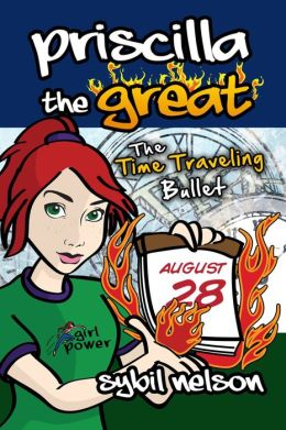 Priscilla the Great: The Time Traveling Bullet (Book #5)