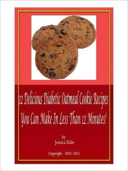 12 Delicious Diabetic Oatmeal Cookie Recipes You Can Make In Less Than 12 Minutes!