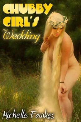 Chubby Girl's Wedding (BBW Erotic Romance)