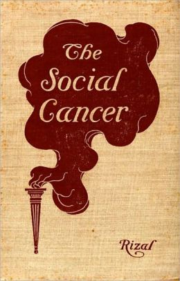 The Social Cancer: A Complete English Version of Noli Me Tangere! A Fiction and Literature, Satire, History Classic By Jose Rizal! AAA+++