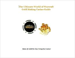 World of Warcraft Easy Casino Gold Making Guide
