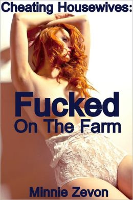 Cheating Housewives, Fucked On The Farm