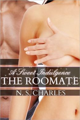 The Roommate: A Sweet Indulgence (Alpha Male, Rough Sex, Interracial Erotica)