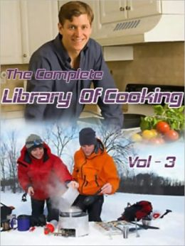 The Complete Library Of Cooking VOLUME 3 SOUP MEAT POULTRY AND GAME FISH AND SHELL FISH