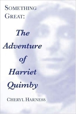 Something Great: The Adventure of Harriet Quimby